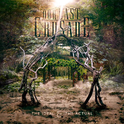 Our Last Crusade: The Ideal & the Actual